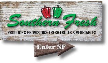 Southern Fresh is Produce and Provisions, Fresh Fruits and Vegetables